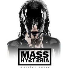 Matière noire by Mass Hysteria