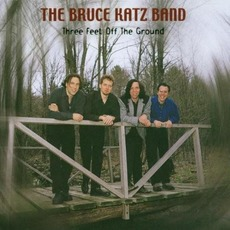 Three Feet Off The Ground mp3 Album by Bruce Katz Band