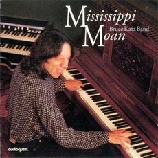 Mississippi Moan mp3 Album by Bruce Katz Band