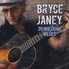 Down Home Blues mp3 Album by Bryce Janey