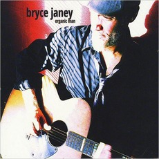 Organic Man mp3 Album by Bryce Janey