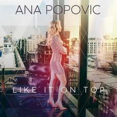 Like It On Top by Ana Popović