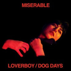 Loverboy / Dog Days by Miserable