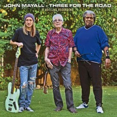 Three For The Road (A 2017 Live Recording) mp3 Live by John Mayall