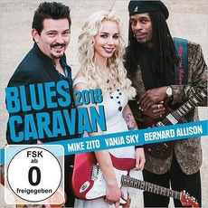 Blues Caravan 2018 (Live) by Mike Zito, Vanja Sky, Bernard Allison