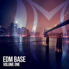 EDM Base, Volume One by Various Artists