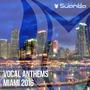 Suanda: Vocal Anthems Miami 2016