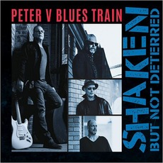 Shaken But Not Deterred by Peter V Blues Train
