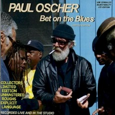 Bet On The Blues (Limited Edition) by Paul Oscher