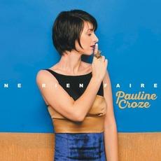 Ne Rien Faire by Pauline Croze