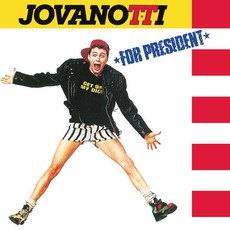 Jovanotti For President (30th Anniversary Remastered 2018 Edition) by Jovanotti