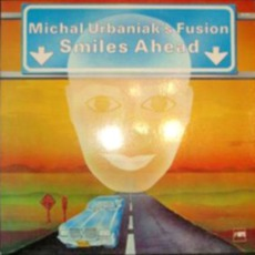 Smiles Ahead by Michał Urbaniak's Fusion