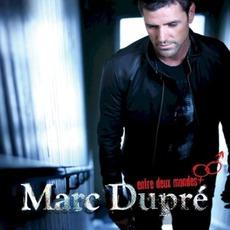 Entre Deux Mondes by Marc Dupré