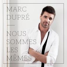 Nous Sommes Les Mêmes by Marc Dupré