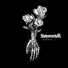 Death of Me by Bodysnatcher