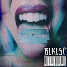 Hard to Swallow mp3 Album by BLKLST