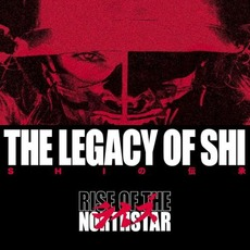 The Legacy Of Shi mp3 Album by Rise Of The Northstar