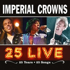 25 Live by Imperial Crowns
