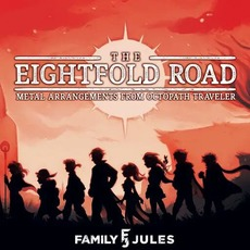 The Eightfold Road: Metal Arrangements From Octopath Traveler by FamilyJules