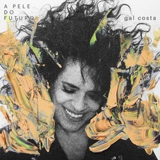 A Pele do Futuro mp3 Album by Gal Costa