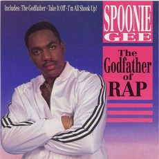 The Godfather Of Rap by Spoonie Gee