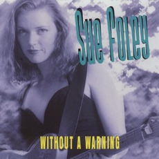 Without a Warning by Sue Foley