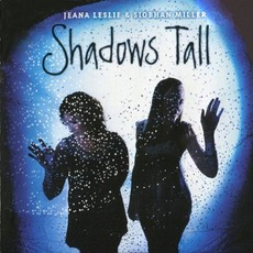 Shadows Tall by Jeana Leslie & Siobhan Miller
