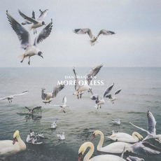 More Or Less mp3 Album by Dan Mangan