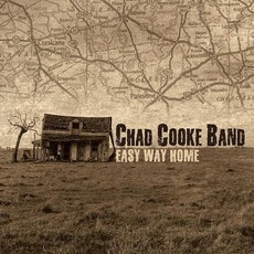 Easy Way Home by Chad Cooke Band