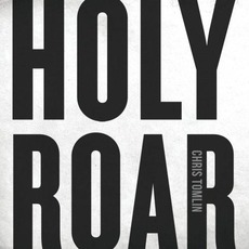 Holy Roar mp3 Album by Chris Tomlin