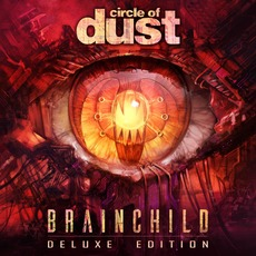 Brainchild (Deluxe Edition) by Circle Of Dust