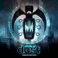 Circle of Dust (Deluxe Edition) by Circle Of Dust