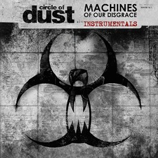 Machines of Our Disgrace (Instrumentals) mp3 Album by Circle Of Dust