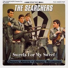 Sweets For My Sweet by The Searchers