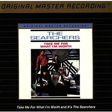It's The Searchers & Take Me For What I'm Worth