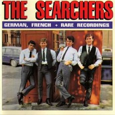 German, French & Rare Recordings by The Searchers