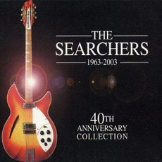 1963-2003: 40th Anniversary Collection by The Searchers