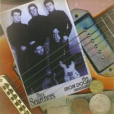Iron Door Sessions by The Searchers