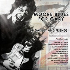 Moore Blues For Gary: A Tribute To Gary Moore by Bob Daisley & Friends