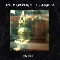 Incision by The Preachers Of Neverland
