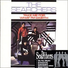 Take Me For What I'm Worth (Remastered) by The Searchers
