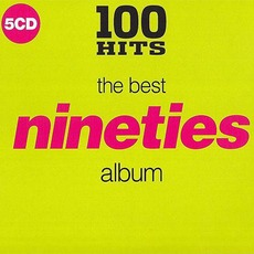 100 Hits: The Best Nineties Album