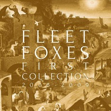 First Collection: 2006-2009 mp3 Artist Compilation by Fleet Foxes