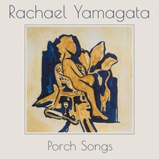 Porch Songs by Rachael Yamagata