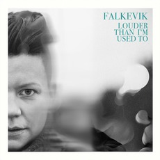 Louder Than I'm Used To by Falkevik