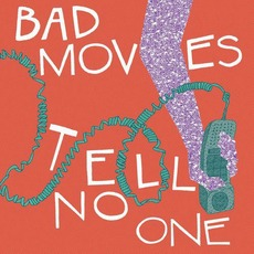 Tell No One mp3 Album by Bad Moves