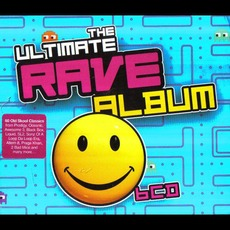 The Ultimate Rave Album by Various Artists