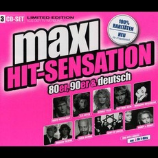 Maxi Hit-Sensation: 80er, 90er & Deutsch mp3 Compilation by Various Artists