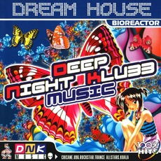 Dream House: Bioreactor mp3 Compilation by Various Artists