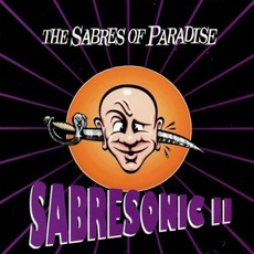 Sabresonic II mp3 Album by The Sabres Of Paradise
